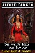 Die weiße Hexe von London: Sammelband 4 Romane (eBook, )