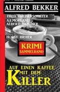 Auf einen Kaffee mit dem Killer: Krimi Sammelband (eBook, )