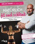 Natürlich fit und schlank - Das Erfolgsprogramm des Trainers von Sophia Thiel (eBook, PDF)