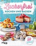 Zuckerfrei kochen und backen (eBook, ePUB)