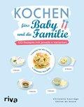 Kochen fürs Baby und die Familie (eBook, )