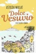 Dolce Vesuvio. Ein Italien-Roman. (eBook, ePUB)