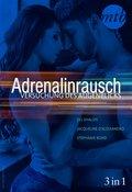 Adrenalinrausch - Versuchung des Augenblicks (3in1) (eBook, ePUB)