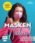 Masken nähen! - Mund-Nasen-Schutz einfach selbst gemacht (eBook, )