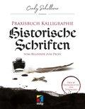 Praxisbuch Kalligraphie: Historische Schriften (eBook, PDF)