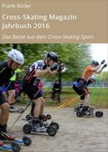 Cross-Skating Magazin Jahrbuch 2016 (eBook, ePUB)