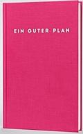 Ein guter Plan Zeitlos (Bonbonfarben)
