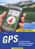 GPS auf Outdoor-Touren - Praxisbuch und Ratgeber für die GPS-Navigation