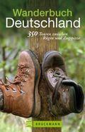 Wanderbuch Deutschland - 350 Touren zwischen Zugspitze und Rügen