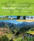 Das Bruckmann WanderReiseBuch - 80 Traumwanderziele für vier Jahreszeiten
