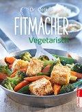 Fitmacher Vegetarisch (eBook, ePUB)
