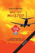 Wo ist MH370? (DuMont True Tales) (eBook, ePUB)