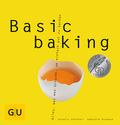 Basic baking - Alles, was man braucht, um einfach gut zu backen