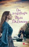 Die zweifelhafte Miss DeLancey (eBook, ePUB)