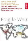 Fragile Welt - Wie die Menschheit globale Naturkatastrophen überleben kann