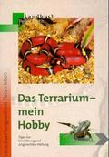 Das Terrarium - mein Hobby