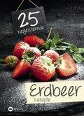 25 begeisternde Erdbeerrezepte (eBook, ePUB)