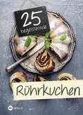 25 begeisternde Rührkuchen (eBook, ePUB)