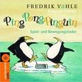 Ping Pong Pinguin: Spiel- und Bewegungslieder