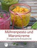 Möhrenpesto und Maronicreme (eBook, ePUB)