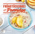 Frühstücksbrei & Porridge (eBook, ePUB)