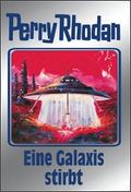 Perry Rhodan - Eine Galaxis stirbt