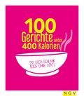 100 Gerichte unter 400 Kalorien (eBook, ePUB)