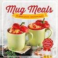 Mug Meals: Im Becher gekocht - blitzschnell serviert (eBook, ePUB)