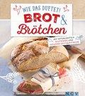 Wie das duftet! Brot & Brötchen (eBook, ePUB)