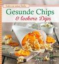 Gesunde Chips & leckere Dips (eBook, ePUB)