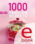 1000 Familienrezepte (eBook, ePUB)
