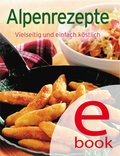 Alpenrezepte (eBook, ePUB)