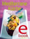 Mediterrane Küche (eBook, ePUB)