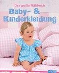Das große Nähbuch - Baby - & Kinderkleidung (eBook, )