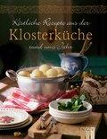 Köstliche Rezepte aus der Klosterküche rund ums Jahr (eBook, ePUB)
