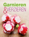 Garnieren & Verzieren (eBook, ePUB)