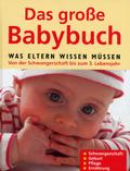 Das große Babybuch - Was Eltern wissen müssen