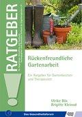 Rückenfreundliche Gartenarbeit - Ein Ratgeber für Gartenbesitzer und Therapeuten (eBook, PDF)