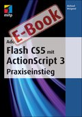 Adobe Flash CS5 mit ActionScript 3 Praxiseinstieg (eBook, PDF)