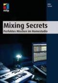 Mixing Secrets - Perfektes Mischen im Homestudio