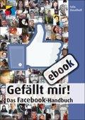 Gefällt mir! - Das Facebook-Handbuch (eBook, PDF)