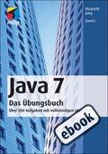Java 7 Das Übungsbuch Band I (eBook, )