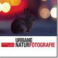 Urbane Naturfotografie - Natur mitten in der Stadt fotografieren