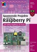 Spannende Projekte mit dem Raspberry Pi® (eBook, )