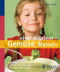 'Her mit dem Gemüse, Mama!' (eBook, PDF)