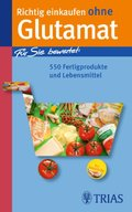 Richtig einkaufen ohne Glutamat (eBook, PDF)