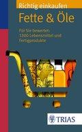 Richtig einkaufen: Fette & Öle (eBook, PDF)