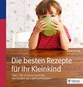 Die besten Rezepte für Ihr Kleinkind (eBook, PDF)