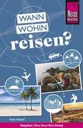 Reise Know-How: Wann wohin reisen? Der Praxis-Ratgeber für die fundierte Urlaubsplanung (eBook, PDF)