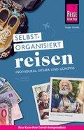 Reise Know-How Selbstorganisiert Reisen: individuell, sicher und günstig (eBook, PDF)